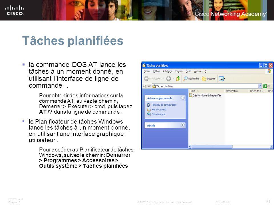 Tâches planifiées la commande DOS AT lance les tâches à un moment donné, en utilisant l'interface de ligne de commande .
