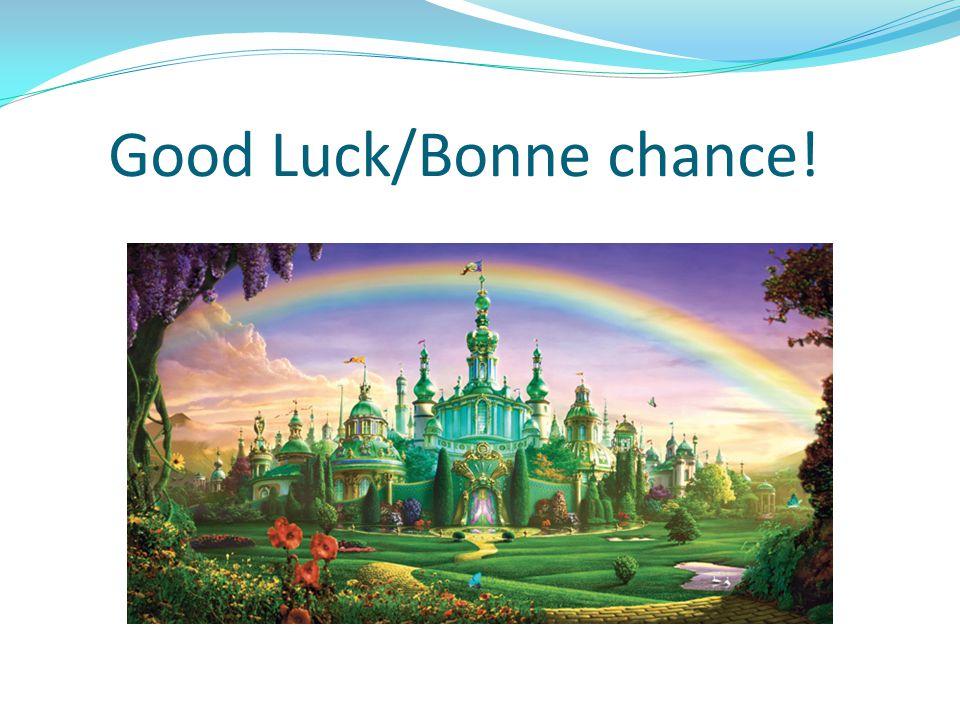 Good Luck/Bonne chance!