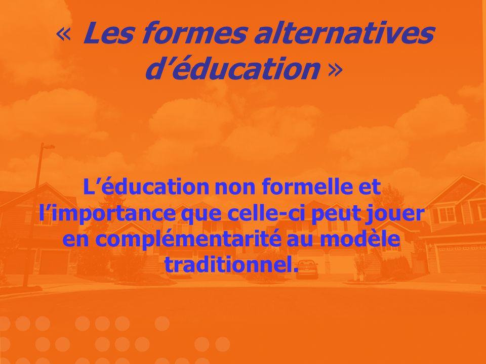 « Les formes alternatives d'éducation »