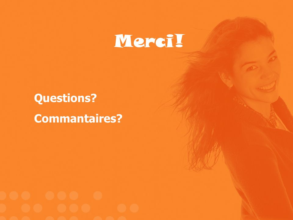 Merci! Questions Commantaires