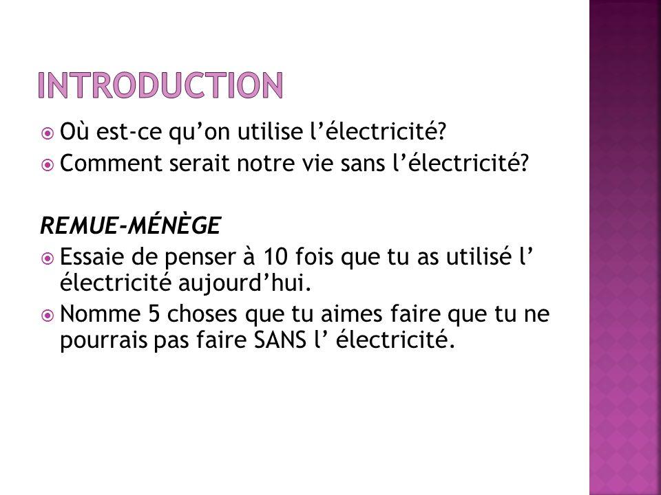 Introduction Où est-ce qu'on utilise l'électricité
