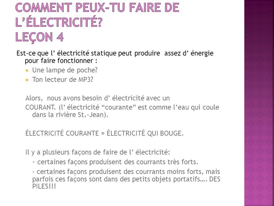 Comment peux-tu faire de l'électricité Leçon 4