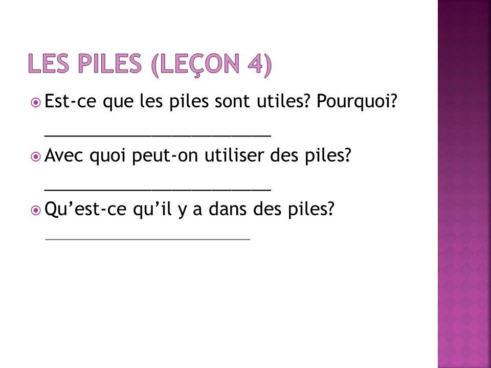 Les piles (leçon 4) Est-ce que les piles sont utiles Pourquoi