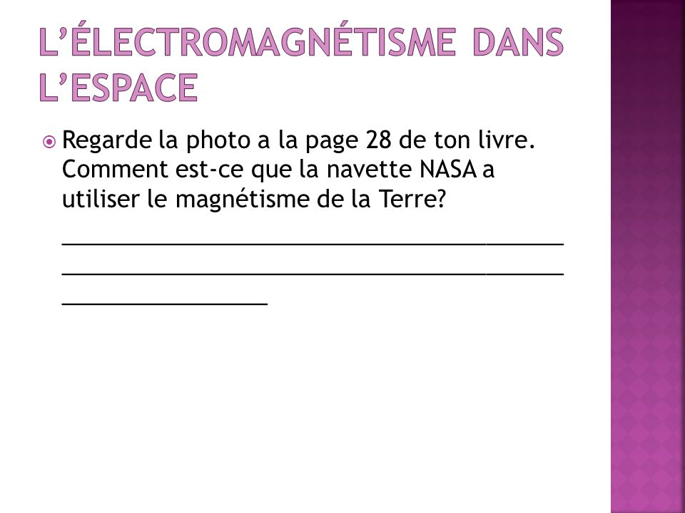 L'électromagnétisme dans l'espace
