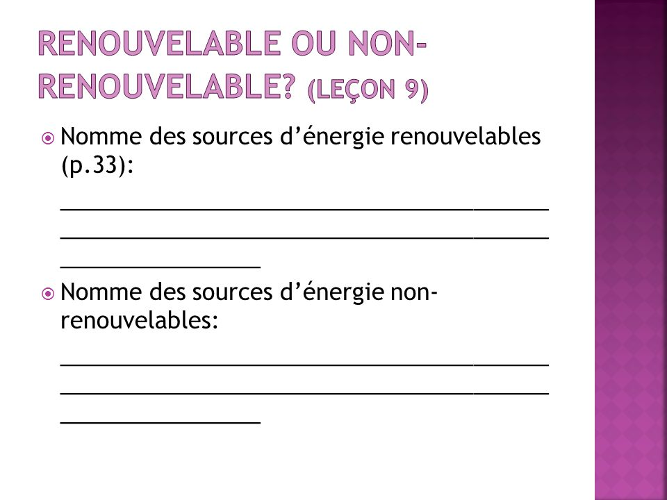 Renouvelable ou non-renouvelable (leçon 9)