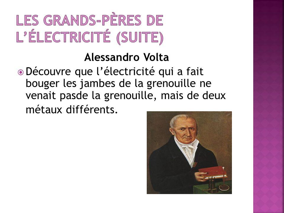 Les grands-pères de l'électricité (suite)