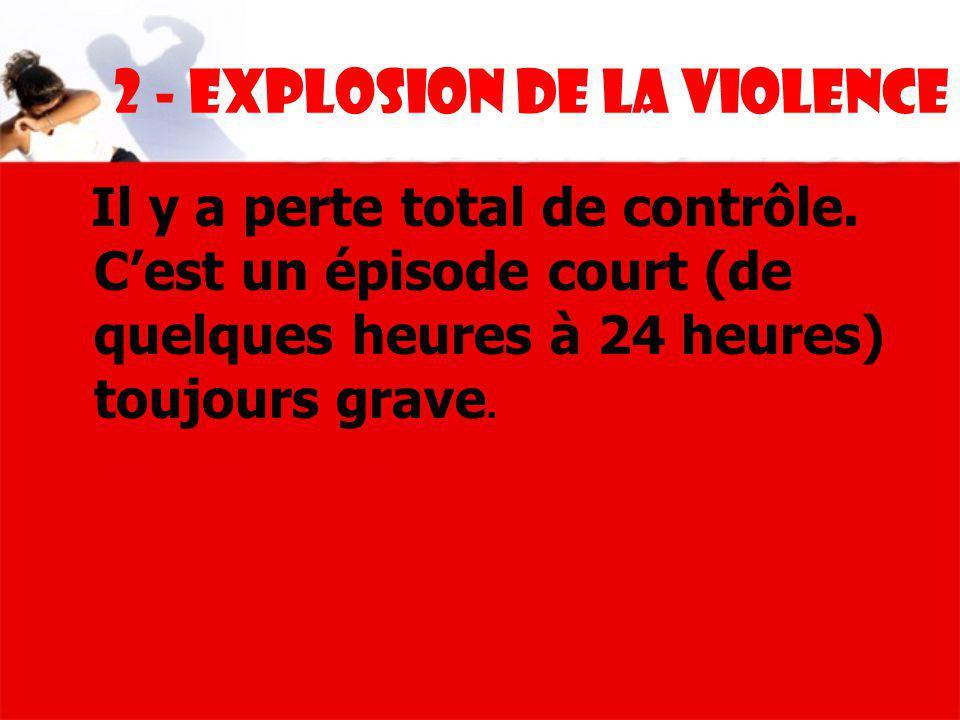 2 - Explosion de la violence