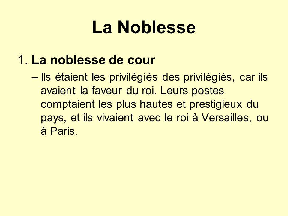 La Noblesse 1. La noblesse de cour