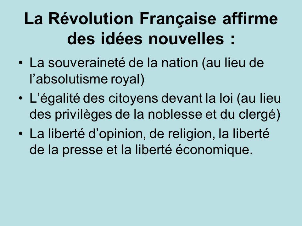 La Révolution Française affirme des idées nouvelles :