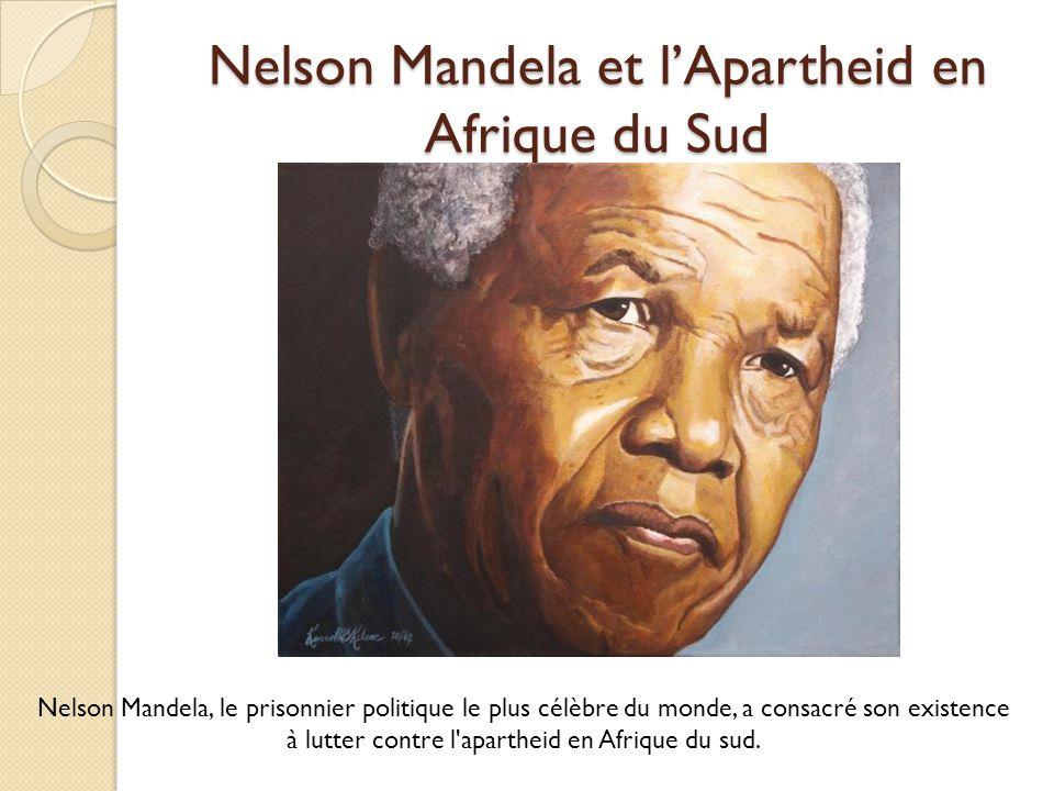 Nelson Mandela et l'Apartheid en Afrique du Sud