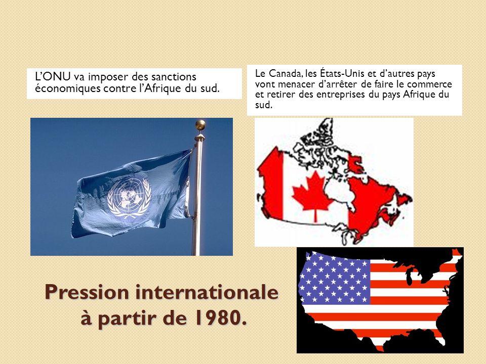 Pression internationale à partir de 1980.