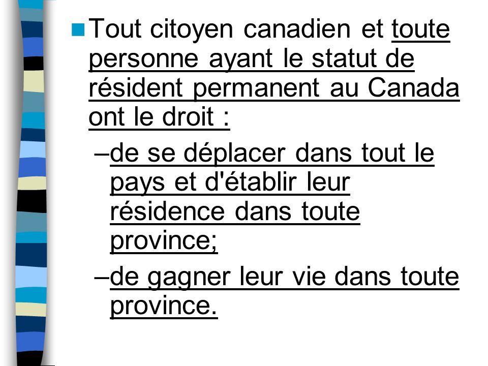 Tout citoyen canadien et toute personne ayant le statut de résident permanent au Canada ont le droit :