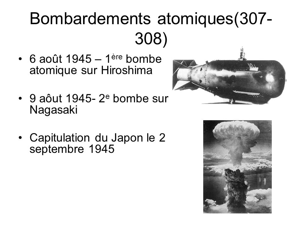 Bombardements atomiques(307-308)