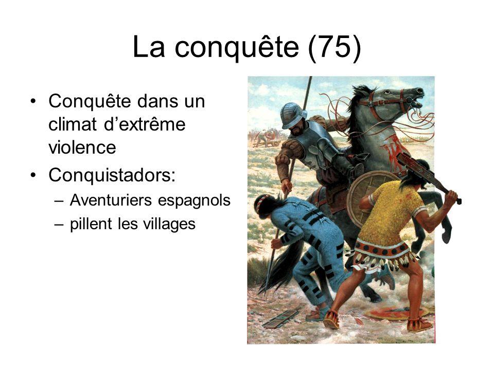 La conquête (75) Conquête dans un climat d'extrême violence