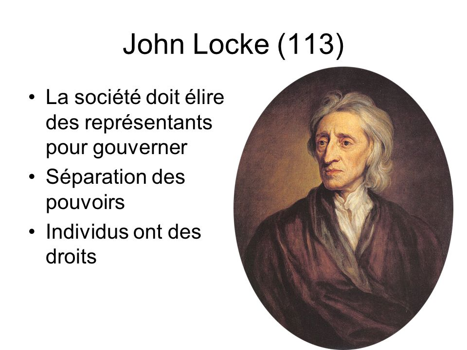 John Locke (113) La société doit élire des représentants pour gouverner.