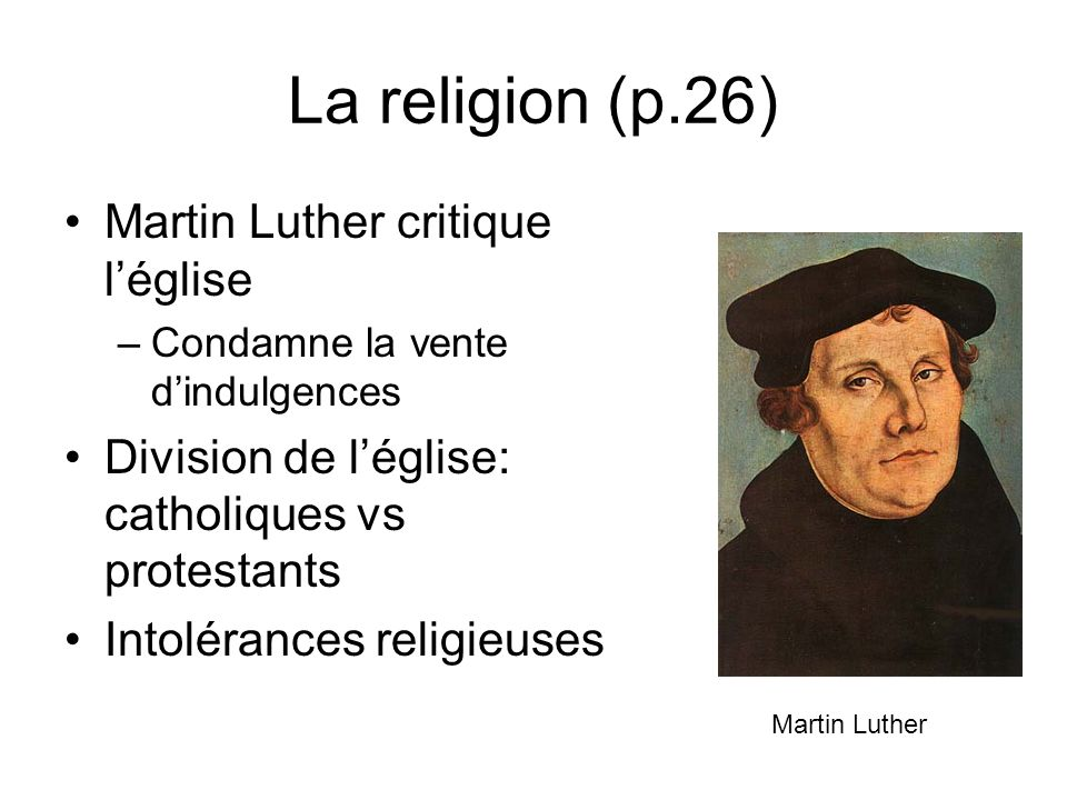 La religion (p.26) Martin Luther critique l'église