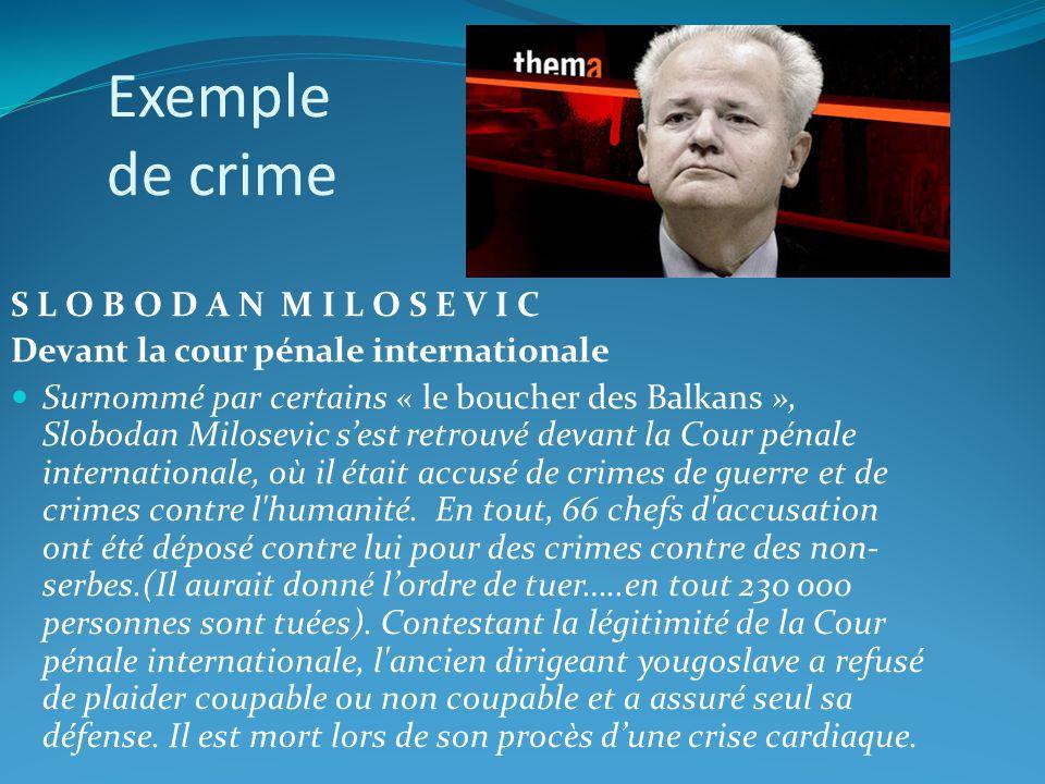 Exemple de crime S L O B O D A N M I L O S E V I C
