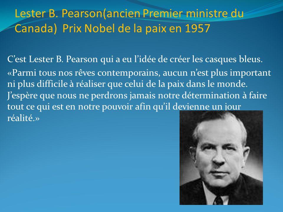 Lester B. Pearson(ancien Premier ministre du Canada) Prix Nobel de la paix en 1957