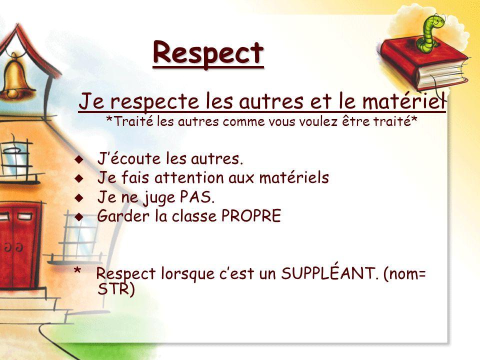 Respect Je respecte les autres et le matériel J'écoute les autres.