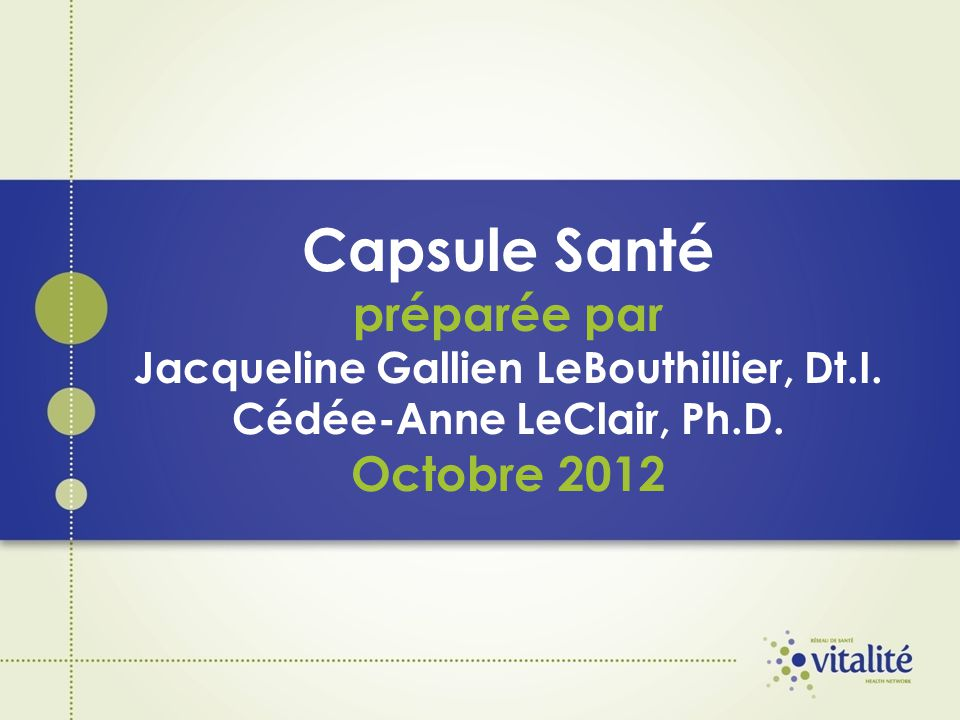 Capsule Santé préparée par Jacqueline Gallien LeBouthillier, Dt. I