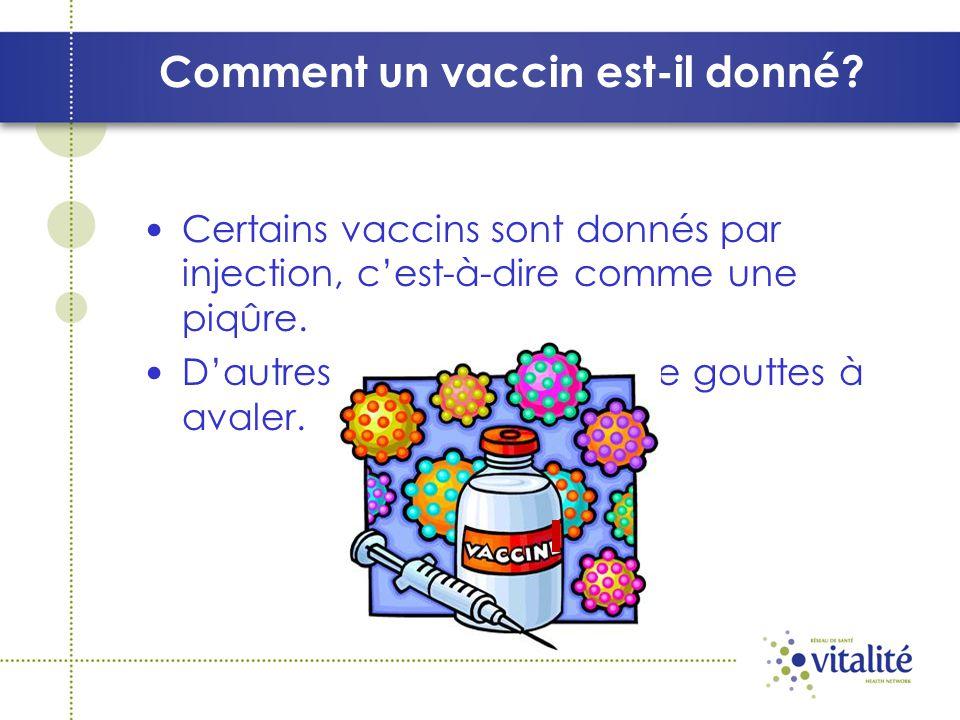 Comment un vaccin est-il donné