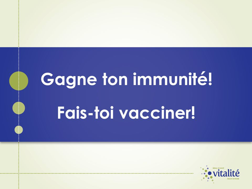 Gagne ton immunité! Fais-toi vacciner!