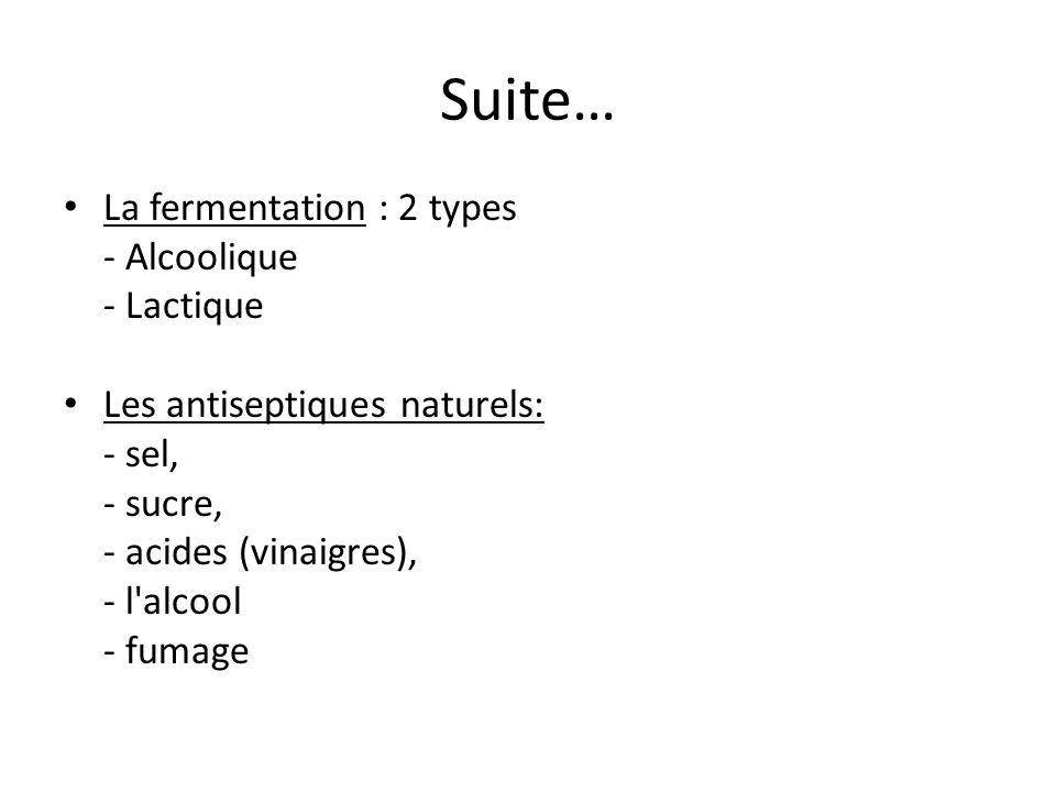 Suite… La fermentation : 2 types - Alcoolique - Lactique
