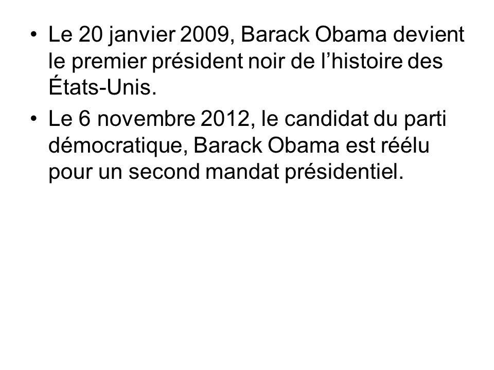 Le 20 janvier 2009, Barack Obama devient le premier président noir de l'histoire des États-Unis.