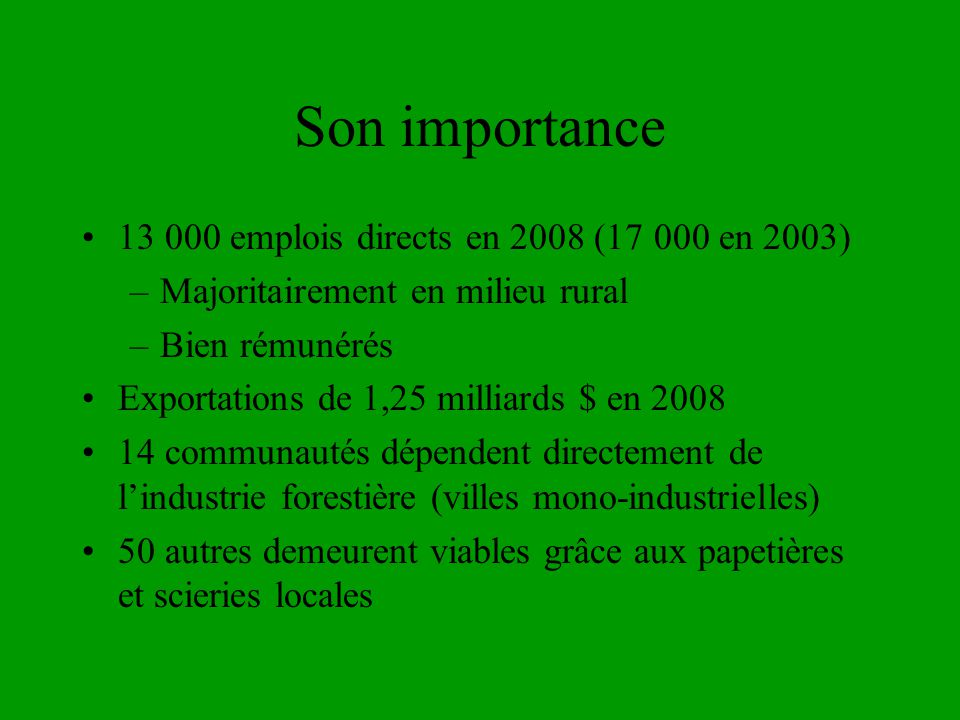 Son importance 13 000 emplois directs en 2008 (17 000 en 2003)