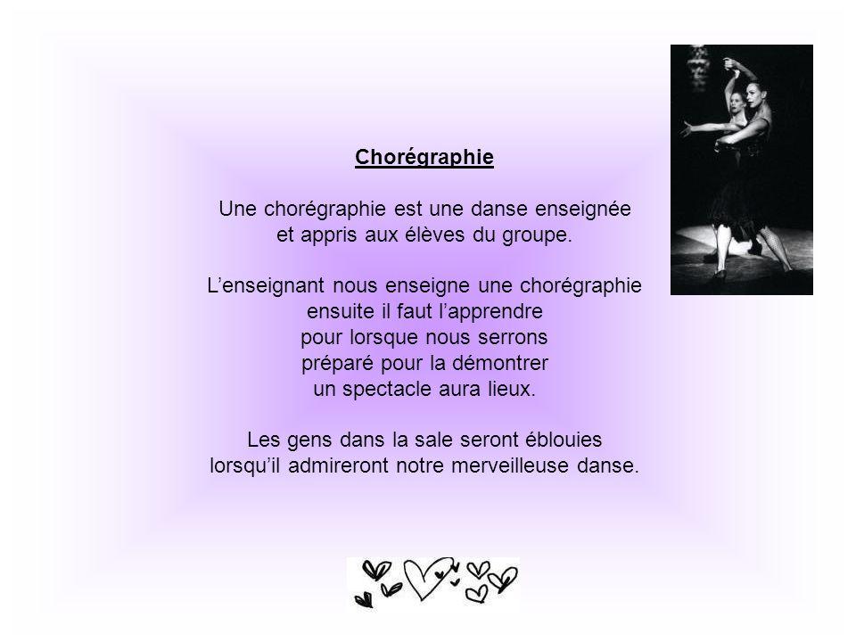Une chorégraphie est une danse enseignée
