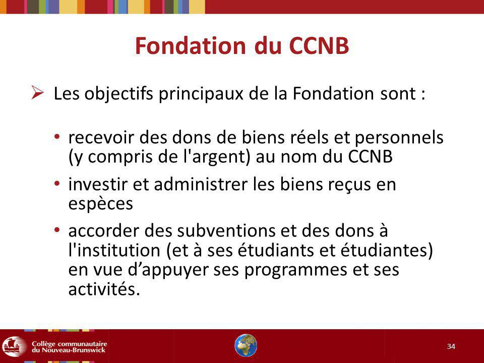 Fondation du CCNB Les objectifs principaux de la Fondation sont :