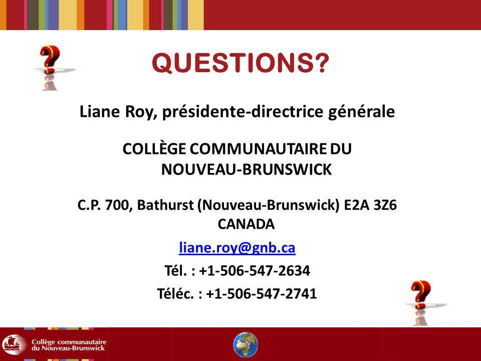 QUESTIONS Liane Roy, présidente-directrice générale