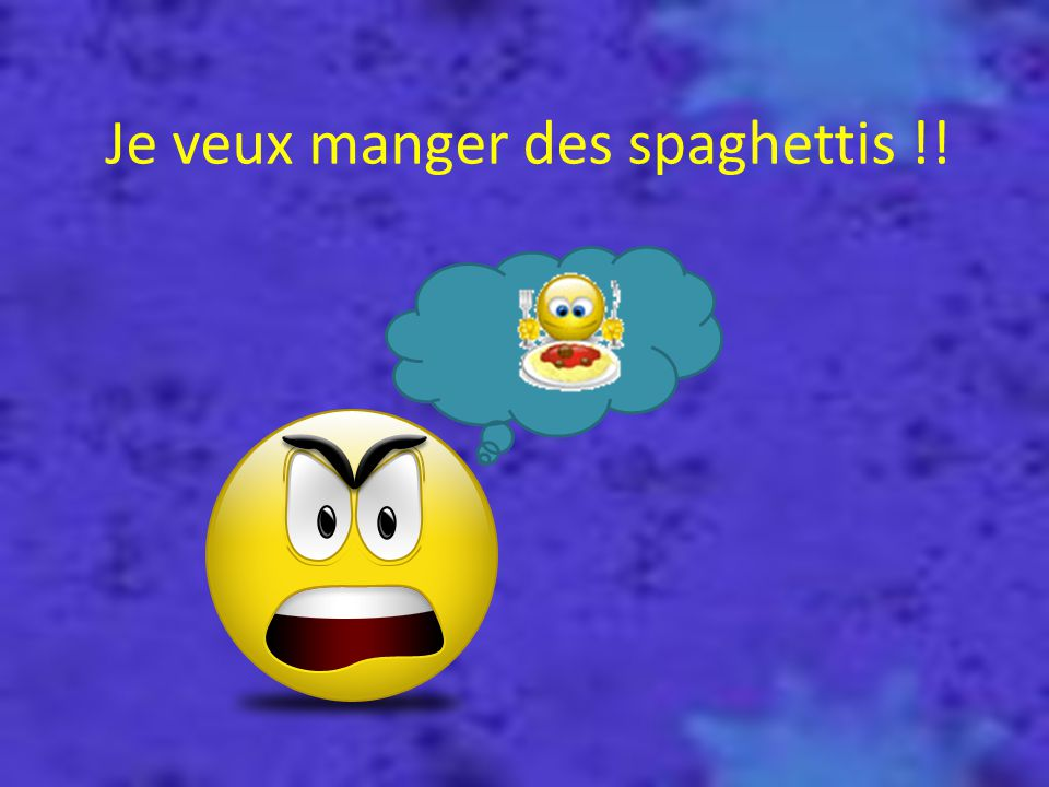 Je veux manger des spaghettis !!