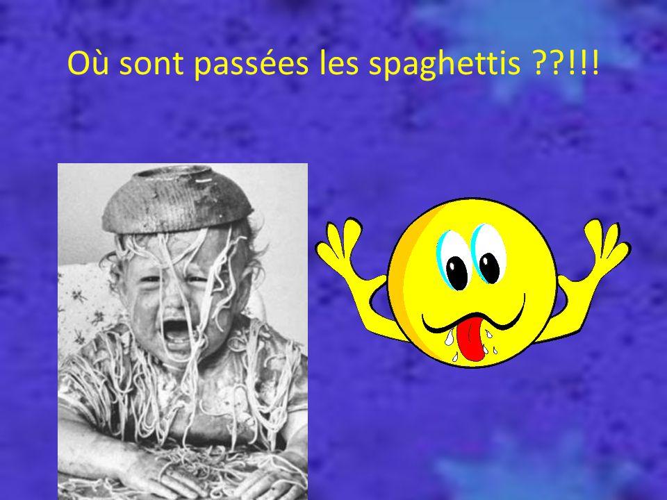 Où sont passées les spaghettis !!!
