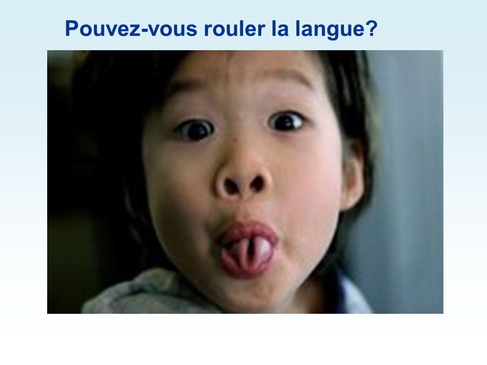 Pouvez-vous rouler la langue