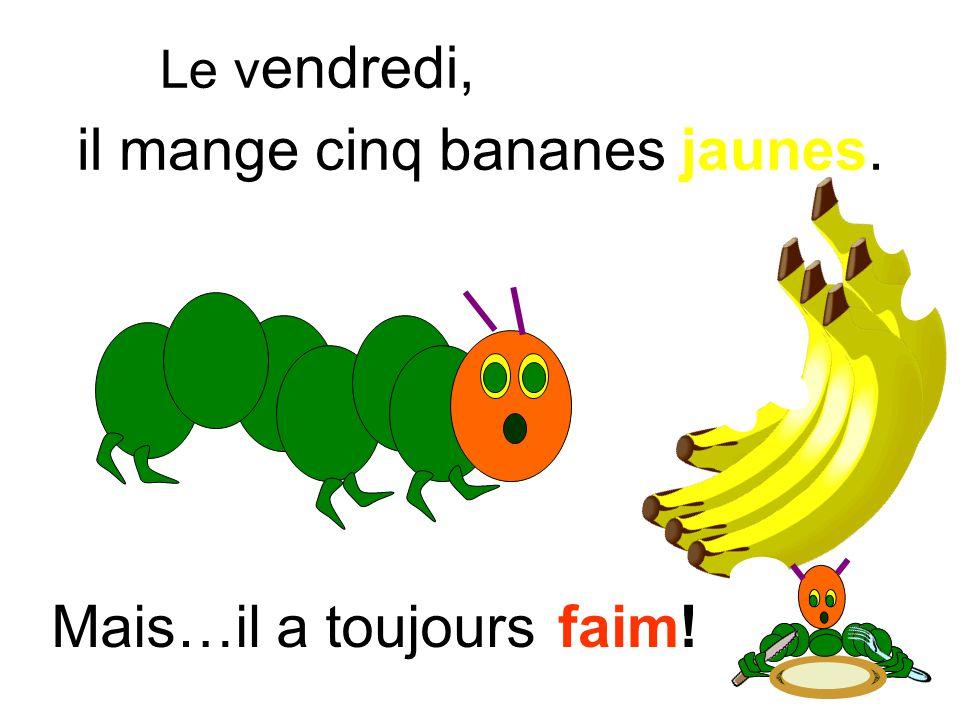 il mange cinq bananes jaunes.