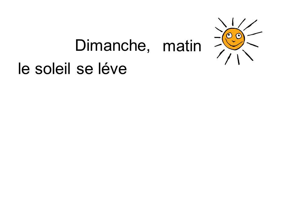 matin Dimanche, le soleil se léve