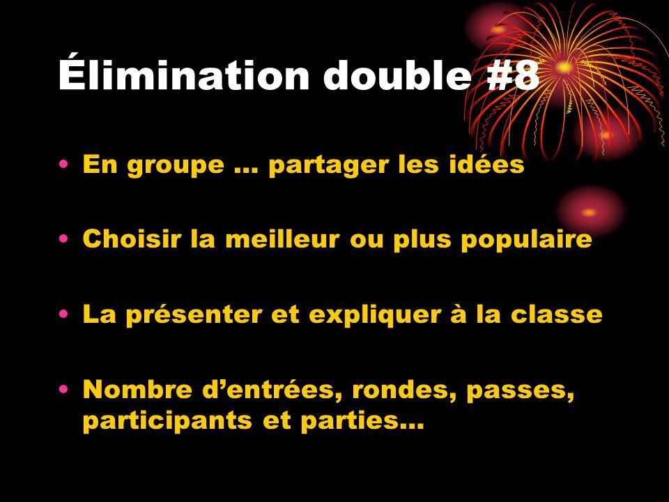 Élimination double #8 En groupe … partager les idées
