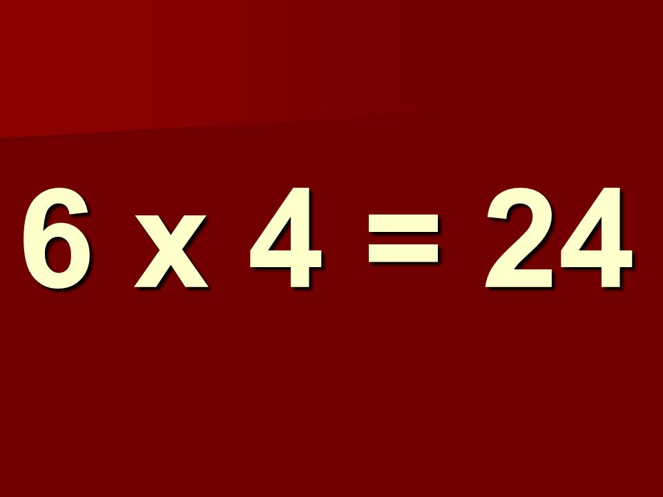 6 x 4 = 24 110