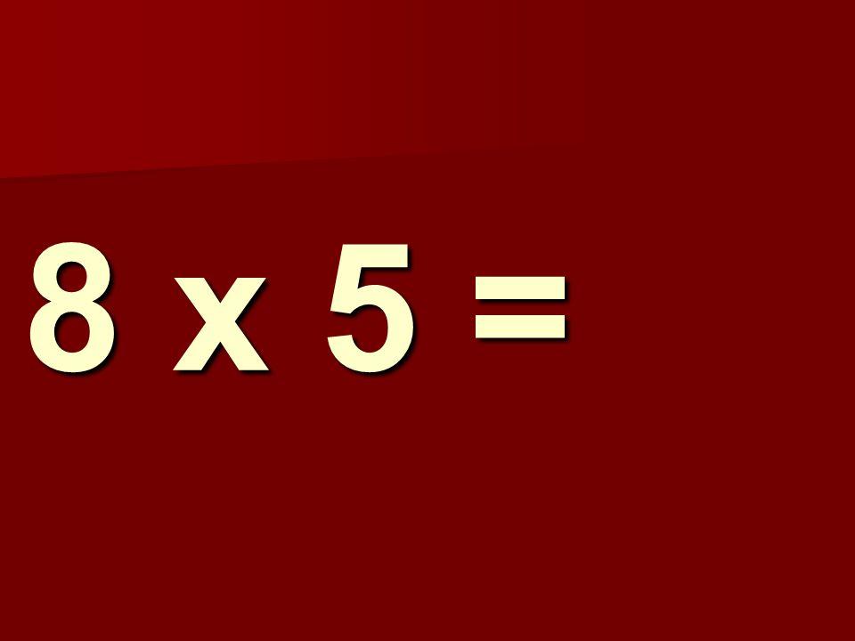 8 x 5 = 111