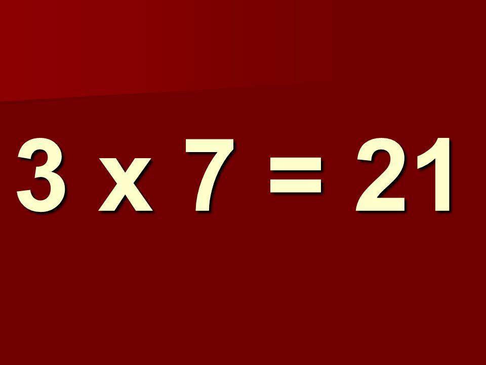 3 x 7 = 21 114