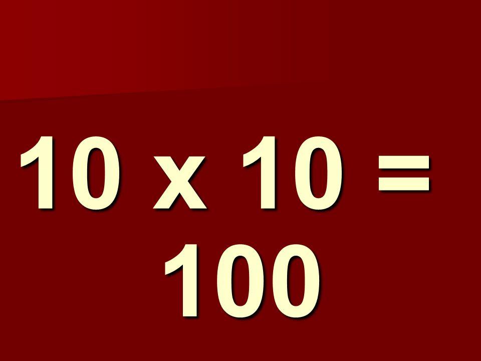 10 x 10 = 100 116