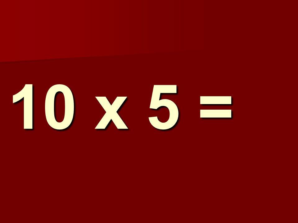 10 x 5 = 127