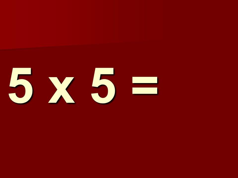 5 x 5 = 133