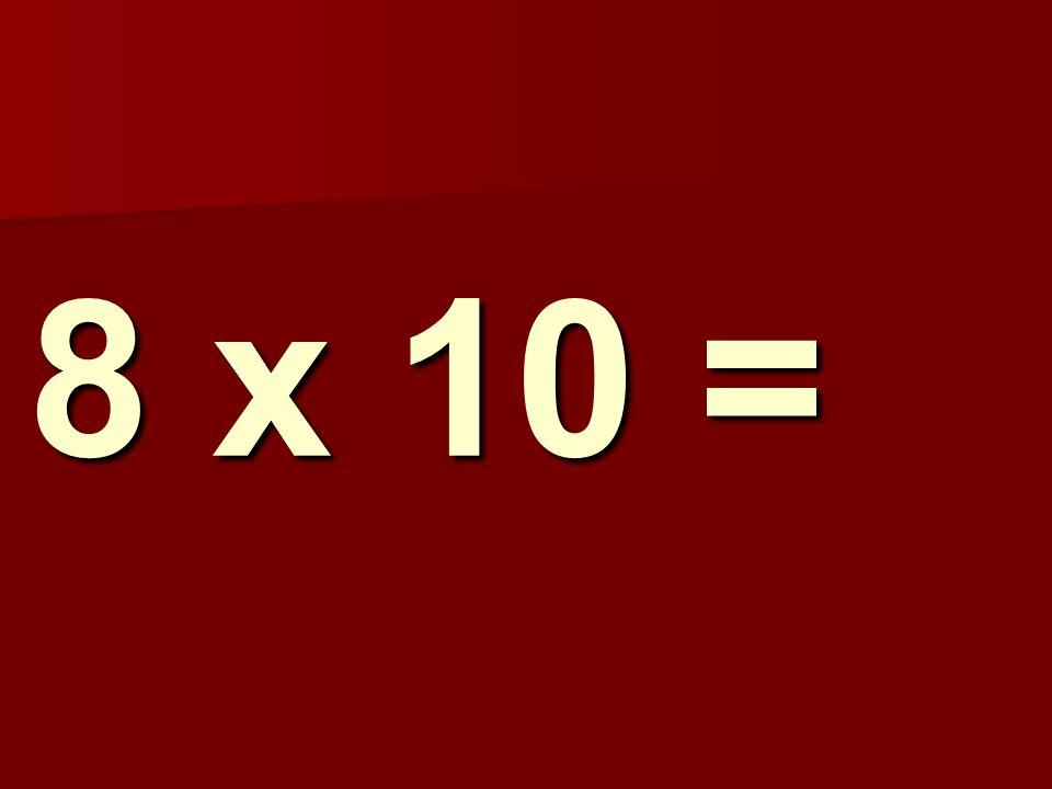 8 x 10 = 135