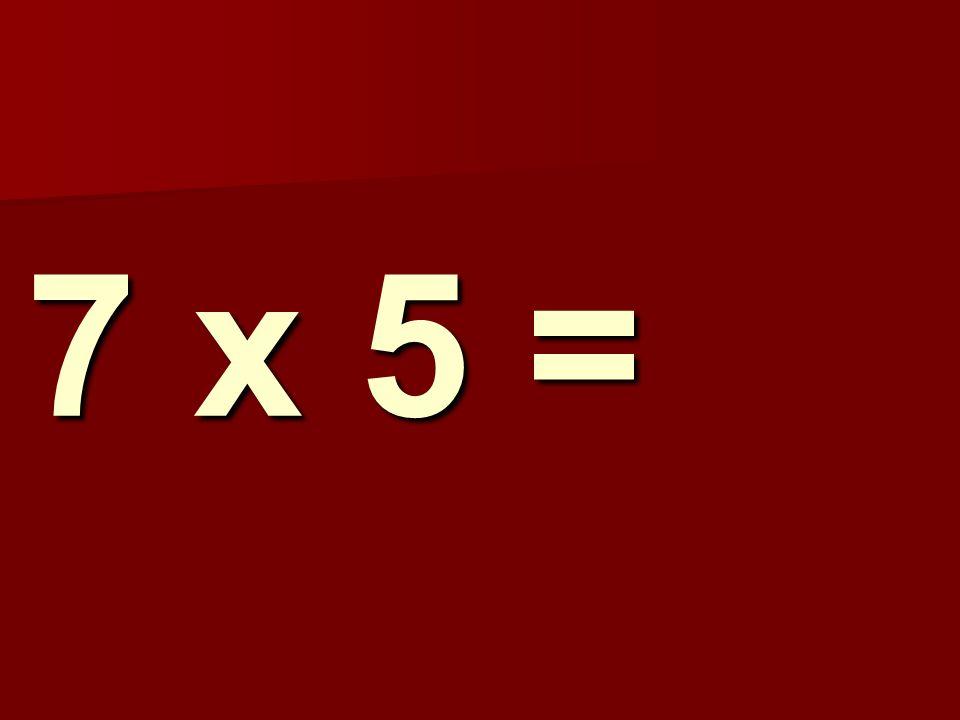 7 x 5 = 137