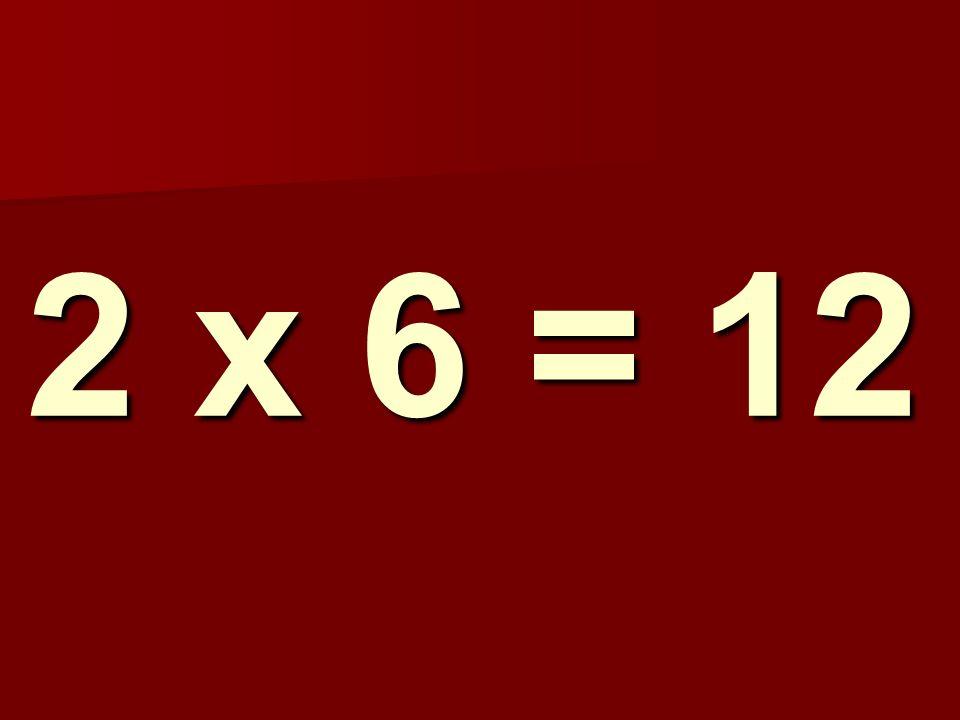 2 x 6 = 12 146