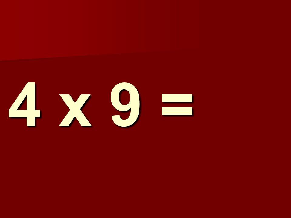 4 x 9 = 157