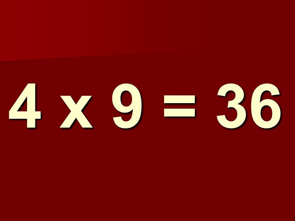 4 x 9 = 36 158