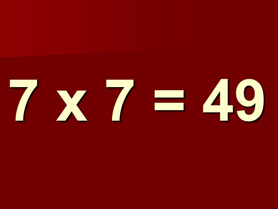 7 x 7 = 49 169